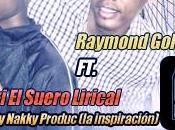 Raymond Goldplay feat. Walki Suero Lirical Vamos Cabecea (Producido Nakky)