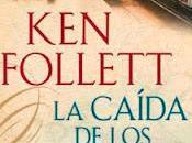 caída gigantes', nueva novela Follett para conocer Guerra Mundial