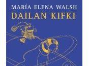 Reseña literaria Dailan Kifki, María Elena Walsh