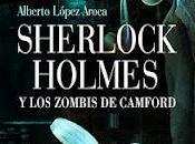 Sherlock Holmes Zombis Camford-Alberto López