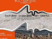 Bordes: Paisajes alerta. IFLA/SAP Conferencia Regional Americas 2012