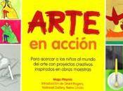 """Arte acción """"Para acercar niños mundo arte proyectos creativos inspirados obras"""""""