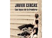 """""""Las leyes frontera"""", Javier Cercas. Mitología quinqui."""