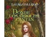 Donde arboles cantan Laura Gallego