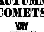 Dance Small: Autumn Comets (15.Noviembre Costello Club)