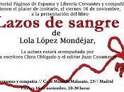"""Presentación """"Lazos Sangre"""", Lola López Mondéjar"""