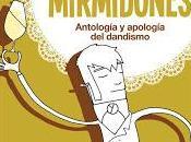 """""""Prodigiosos mirmidones. Antología apología dandismo"""", VV.AA."""