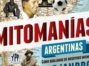 Mitomanías Argentinas: introspección nacional