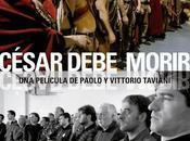César debe morir (Paolo Taviani, Vittorio 2.012)