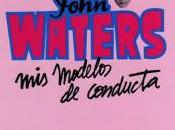 modelos conducta, John Waters