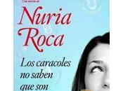 Reseña: caracoles saben caracoles, Nuria Roca
