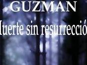 Muerte resurrección. Roberto Martínez Guzmán