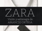 Zara: visión estrategia Amancio Ortega