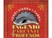 Novedad ellogo: extraordinario ingenio parlante profesor Palermo, Jordi Sierra Fabra Galera)