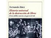 Historia universal destrucción libros Fernando Báez