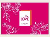 Love Lancôme enamorará