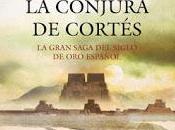Conjura Cortés Matilde Asensi.