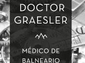 Arthur schnitzler, doctor graesler (médico balneario): diferentes caminos llevan amor