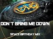 don´t bring down (space birthday mix)