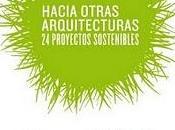 EXPOSICIÓN: HACIA OTRAS ARQUITECTURAS. PROYECTOS SOSTENIBLES, FUNDACIÓN CANAL.