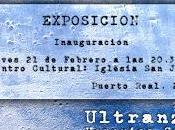 """Exposición puerto real verónica sanz """"ultranza"""""""