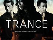 """Póster fecha estreno """"Trance"""", nuevo Danny Boyle"""