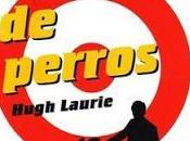'House' también sabe escribir (Reseña 'Una noche perros' Hugh Laurie)