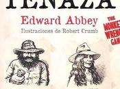 "banda tenaza"" (The Monkey Wrench Gang) Edward Abbey (1975)"
