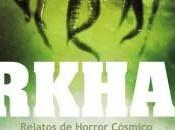 Reseñamos Arkham. Relatos Horror Cosmic