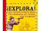 Novedad: ¡Explora! expediciones peligrosas todos tiempos