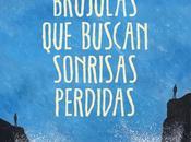 BRÚJULAS BUSCAN SONRISAS PERDIDAS Albert Espinosa