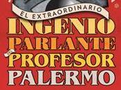 Reseña extraordinario ingenio parlante profesor Palermo, Jordi Sierra Fabra