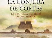 Reseña: conjura Cortés, Matilde Asensi.