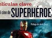 Películas clave cine superhéroes