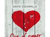 amor salve vida, David Escamilla