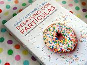 Desayuno partículas Sonia Fernández-Vidal Francesc Miralles