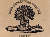 Discos: John Barleycorn must (Traffic, 1970)