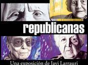 inaugura exposición Javi Larrauri Mujeres Republicanas
