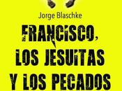 Entrevista Jorge Blaschke Francisco, Jesuitas pecados Iglesia