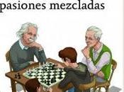 Ajedrez ciencia, pasiones mezcladas, Leontxo García