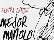 Crítica: Mejor Manolo: Elvira Lindo