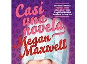 "Casi Novela ""Megan Maxwell"" (Reseña #59)"