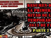 Resumen primera mitad temporada 2013 parte