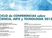 Ciclo Conferencias Ciencia, Arte Tecnología 2013