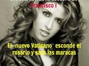 'nuevo Vaticano' esconde rosario saca maracas: Hija marroquí, laica musa erótica, nueva asesora Francisco