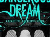 "Spin Hermosas Criaturas ""Dangerous Dream"" Nueva Saga sobre"