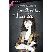 """Las vidas Lucía"" Astrid Gallardo"