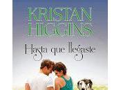 Hasta llegaste, Kristan Higgins