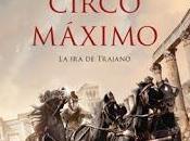 """""""Circo Máximo"""" Santiago Posteguillo (Trilogía Trajano)"""