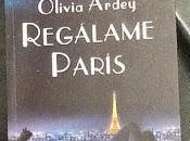 Regálame París. Olivia Ardey